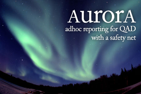 Aurora reporting solution for QAD MFG/Pro